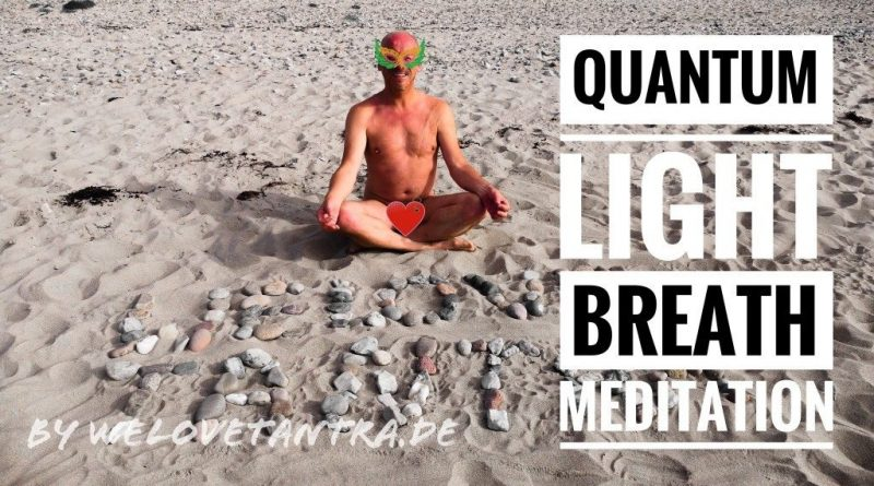 Die Quantum Light Breath Meditation